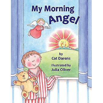 My Morning Angel by Cat Darens - Julia Oliver - 9780809167531 Book