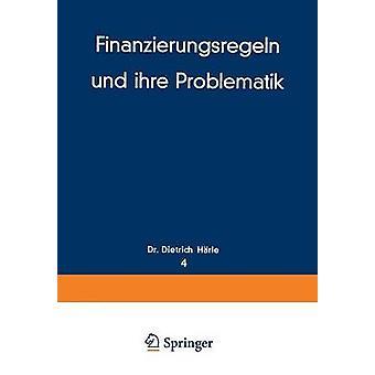 Finanzierungsregeln und ihre Problematik by Hrle & Dietrich