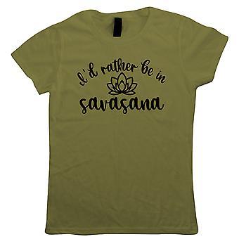 I'd Rather Be In Savasana, Womens T-Shirt - Yoga Gift Her Mum