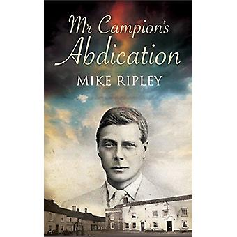 Mr Campions Abdication by Mike Ripley
