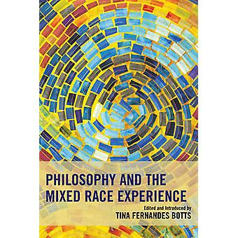 Philosophy and the Mixed Race Experience by Botts