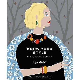 Know Your Style by Alyson Walsh