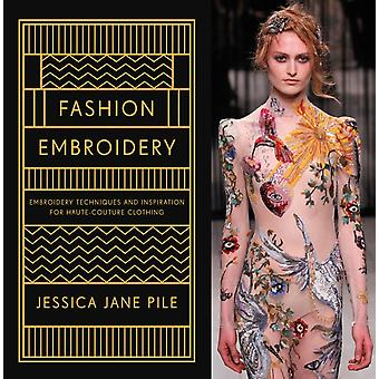 Fashion Embroidery by Jessica Pile