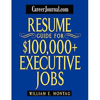 CareerJournal.com دليل السيرة الذاتية ل $ 100 -000 + الوظائف التنفيذية من قبل ويل