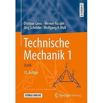 Technische Mechanik 1  Statik by Dietmar Gross & Werner Hauger & J rg Schr der & Wolfgang A Wall