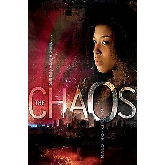The Chaos by Nalo Hopkinson - 9781416954880 Book