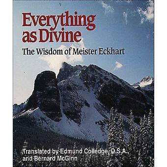 Everything as Divine  The Wisdom of Meister Eckhart by Edmund Colledge & Bernard McGinn