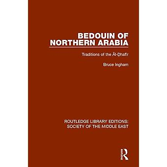 Bedouin of Northern Arabia by Ingham & Bruce
