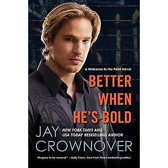 Better When Hes Bold by Crownover & Jay