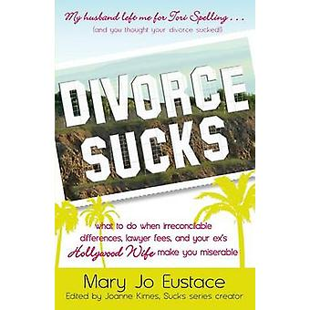 Divorce Sucks by Eustace & Mary Jo