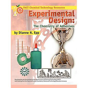 Experimental Design The Chemistry of Adhesives by Epp & Dianne N.