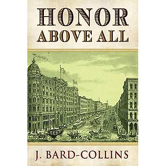 Honor Above All by BardCollins & J.