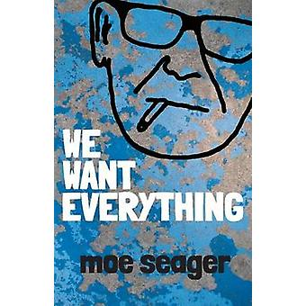 We Want Everything by Seager & Moe