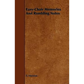 EasyChair Memories And Rambling Notes by Marston & E.