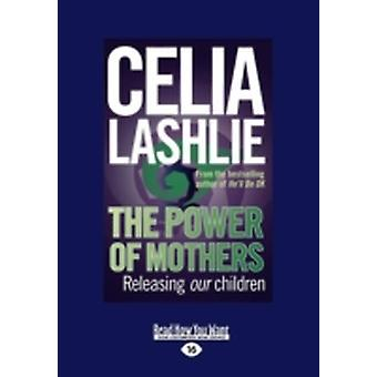The Power of Mothers Releasing Our Children by Lashlie & Celia
