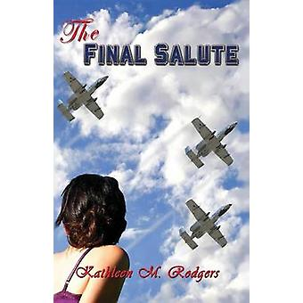 The Final Salute by Rodgers & Kathleen M.