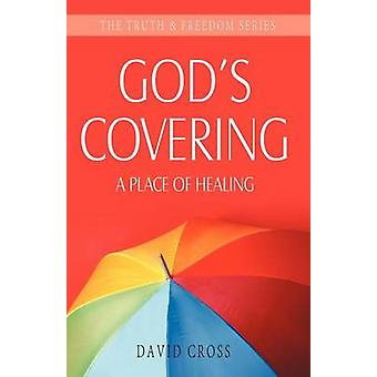 Gods Covering A Place of Healing by Cross & David