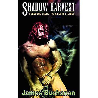 Shadow Harvest by Buchanan & James
