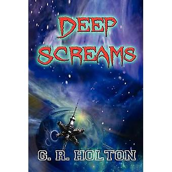 Deep Screams by Holton & G. R.