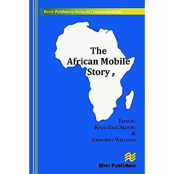 The African Mobile Story by Skouby & Knud Erik
