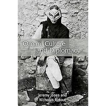 Oman - Culture and Diplomacy - Culture and Diplomacy by Jeremy Jones -