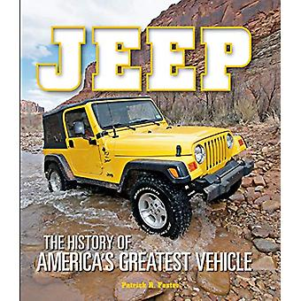 Jeep - The History of America's Greatest Vehicle by Patrick R. Foster