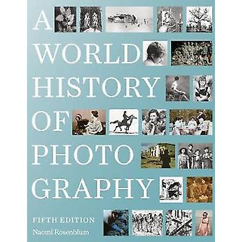 World History of Photography 5th Edition by Naomi Rosenblum - 9780789