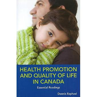 Health Promotion & Quality of Life in Canada - Essential Readings by D