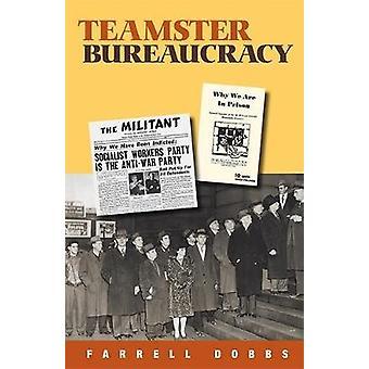 Teamster Bureaucracy by Farrell Dobbs - 9781604881011 Book