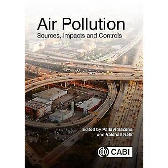 Air Pollution - Sources - Impacts and Controls by Pallavi Saxena - 978