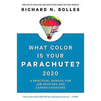 What Color Is Your Parachute? 2020 - A Practical Manual for Job-Hunter
