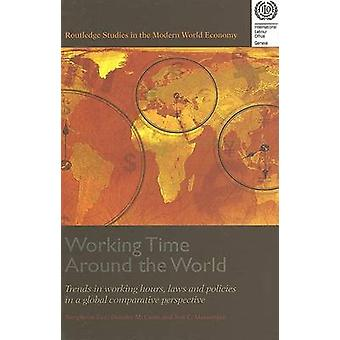 Working Time Around the World - Trends in Working Hours - Laws and Pol