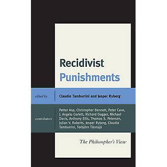 Recidivist Punishments - The Philosopher's View by Jesper Ryberg - Cla