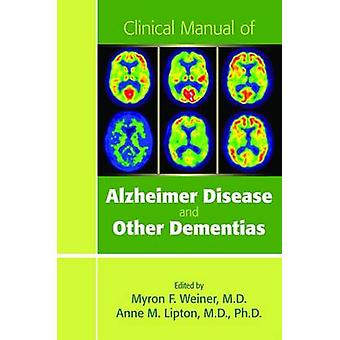 Clinical Manual of Alzheimer Disease and Other Dementias by Myron F.
