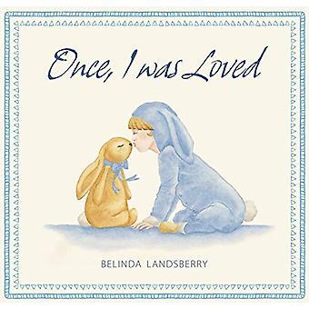 Once - I Was Loved by Belinda Landsberry - 9781925820027 Book