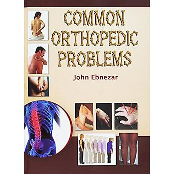 Common Orthopedic Problems by John Ebnezar - 9788123918495 Book