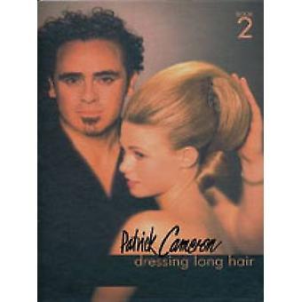 Patrick Cameron - Dressing Long Hair Book 2 - Bk. 2 by Patrick Cameron