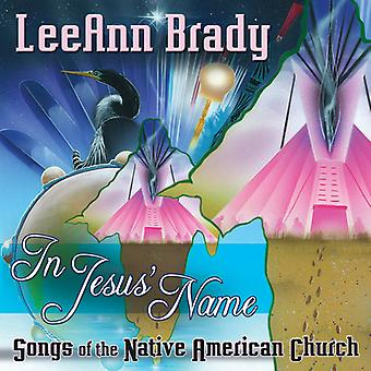 Leeann Brady - In Jesus Name: Songs of the Native American Church [CD] USA import