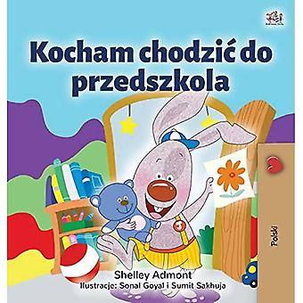 I Love to Go to Daycare (Polish Children's Book) (Polish Bedtime Collection)