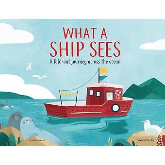 What a Ship Sees by Knowles & Laura