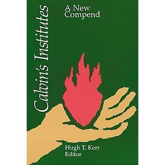 كالفين & apos المعاهد -- Compend جديدة من قبل هيو T. كير -- 9780664250805 بو