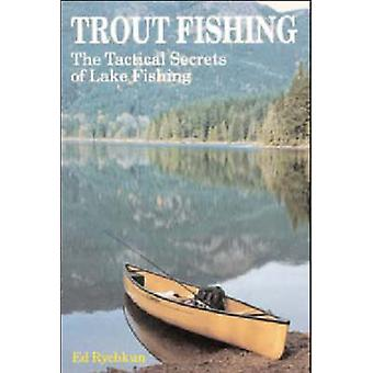 Trout Fishing - The Tactical Secrets of Lake Fishing by Ed Rychkun - 9