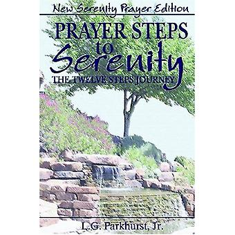 Prayer Steps to Serenity the Twelve Steps Journey - New Serenity Praye