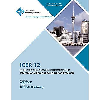 Icer 12 Proceedings of the Ninth Annual International Conference on I