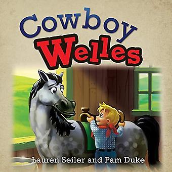 Cowboy Welles by Cowboy Welles - 9781498447942 Book