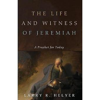 The Life and Witness of Jeremiah by Larry R Helyer - 9781532616938 Bo