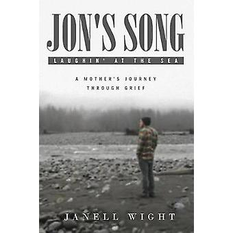 Jon's Song - Laughin' at the Sea - A Mother's Journey Through Grief by