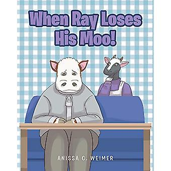 When Ray Loses His Moo! by Anissa C Weimer - 9781645592655 Book