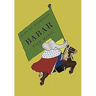 Babar the King by Jean de Brunhoff - 9781946963116 Book