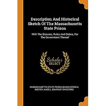 Description and Historical Sketch of the Massachusetts� State Prison: With the Statutes, Rules and Orders,� for the Government Thereof
